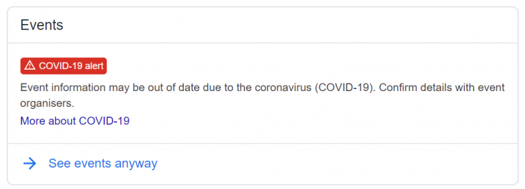 A Covid-19 warning message appearing in the place of an events box in Google search results.